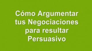 Cómo Argumentar en tus Negociaciones para Ser Realmente Convincente